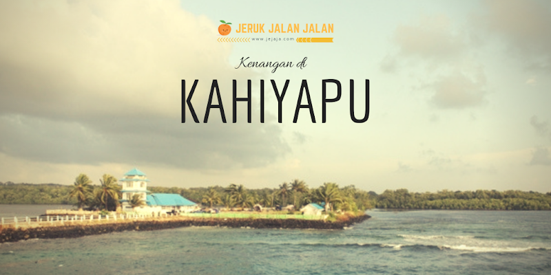 Kenangan di Desa Kahyapu | Desa yang Ramah dan Indah