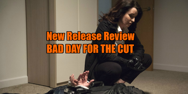 BAD DAY FOR THE CUT review