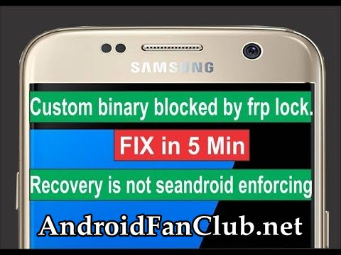 How To Fix Custom Binary Locked by FAP Lock on All Samsung