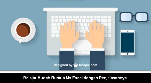 Belajar Mudah Rumus Ms Excel dengan Penjelasannya