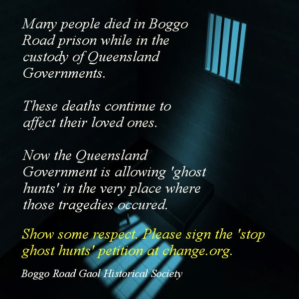 Statement against ghost hunting at Boggo Road Gaol, Brisbane.