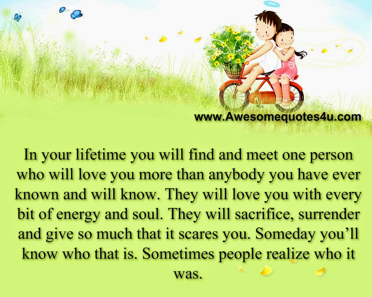 Awesome Quotes: In Your Lifetime You Will Find And Meet