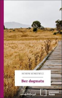 (O Leonie) Bez dogmatu, Henryk Sienkiewicz