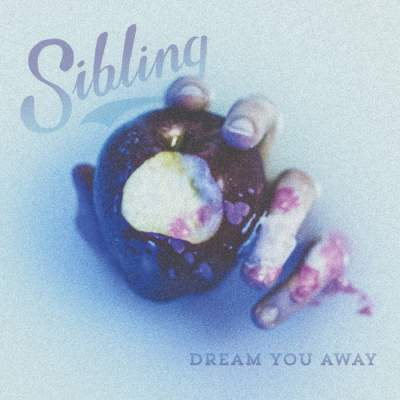 Sibling - Dream You Away (EP) - Album Download, Itunes Cover, Official Cover, Album CD Cover Art, Tracklist