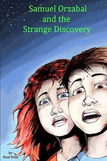 Samuel Orzabal and the Strange Discovery by Paul Wills