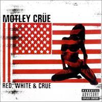 [2005] - Red, White & Crüe (2CDs)