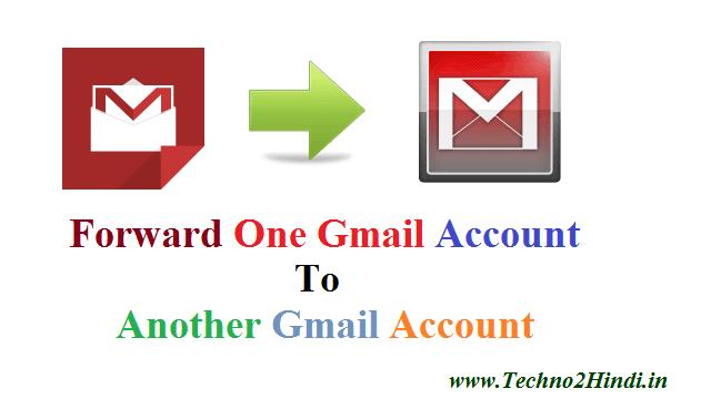 gmail account forward kaise karen