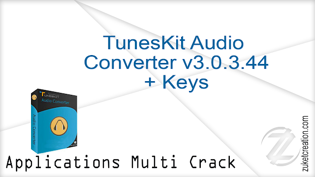 TunesKit Audio Converter v3.0.3.44 + Keys  |  17.9 MB