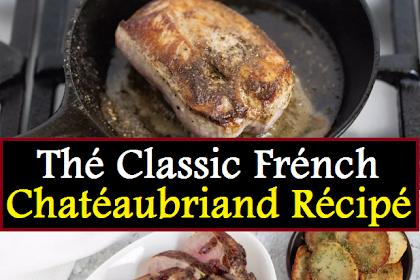 Thé Classic Frénch Chatéaubriand Récipé