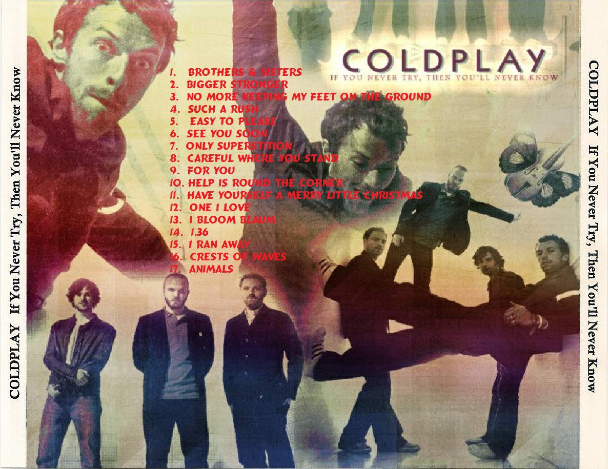 Albums I Wish Existed: Coldplay - If You Never Try, Then You'll