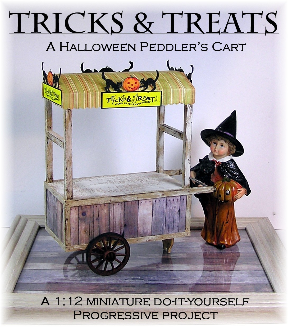 DYI DOLLHOUSE MINIATURES: A HALLOWEEN PEDDLER'S CART