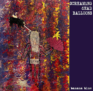SCREAMING DEAD BALLOONS - (2015) Banana Blue_front
