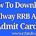 Download Railway RRB ALP Admit Card 2018 : Loco Pilot, Technician Admit Card