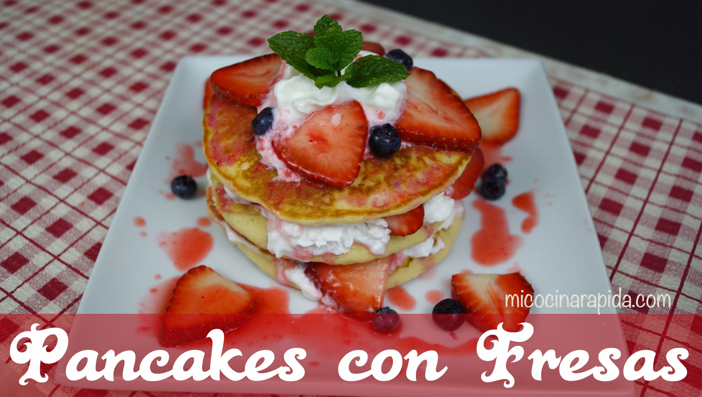 Pancakes Hotcakes Con Fresas Y Crema Batida Mi Cocina Rápida