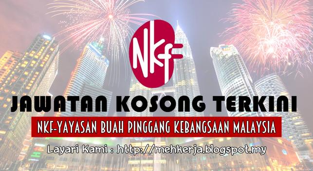 Jawatan Kosong Terkini 2016 di Yayasan Buah Pinggang Kebangsaan Malaysia (NKF)