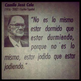 Camilo José Cela, no es lo mismo estar dormido que estar durmiendo, porque no es lo mismo estar jodido que estar jodiendo