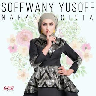 Soffwany Yusoff - Nafas Cinta MP3