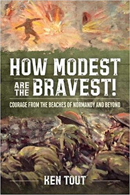 How Modest are the Bravest!: Courage from the beaches of Normandy and beyond