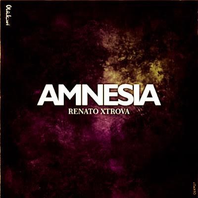 Renato Xtrova - Amnesia (Afro House) 2018...
