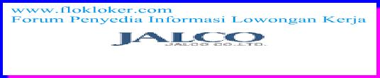 Info Loker Terbaru Kiic Karawang PT Jalco Electronik