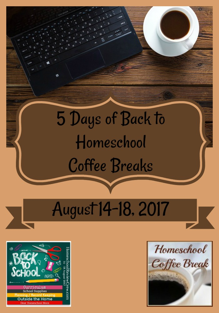 5 Days of Back to Homeschool Coffee Breaks (2017 Blog Hop)