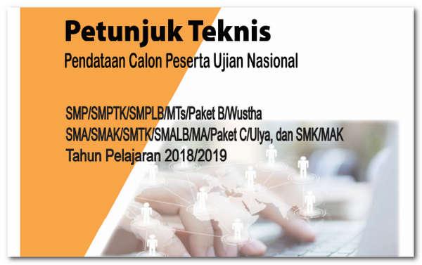 Petunjuk Teknis Pendataan Calon Peserta Ujian Nasional Tahun 2018/2019
