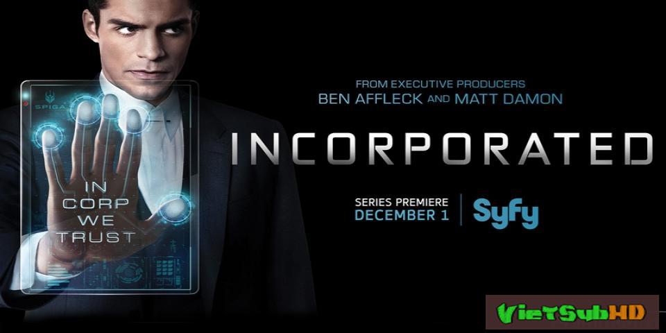 Phim Tập Đoàn (phần 1) Hoàn Tất (10/10) VietSub HD | Incorporated (season 1) 2017