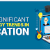 Most Significant Technology Trends In Education