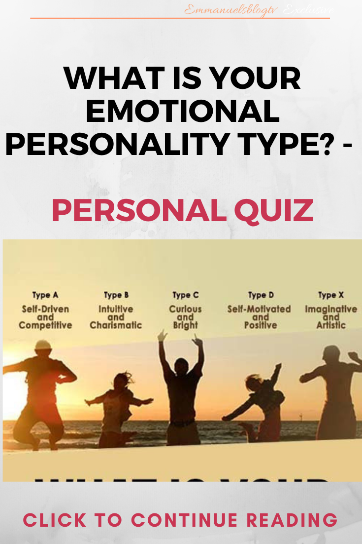 WHAT IS YOUR EMOTIONAL PERSONALITY TYPE? - Personal Quiz
