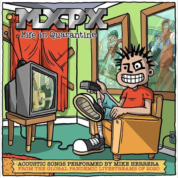 """MxPx stream acoustic album """"Life In Quarantine"""""""