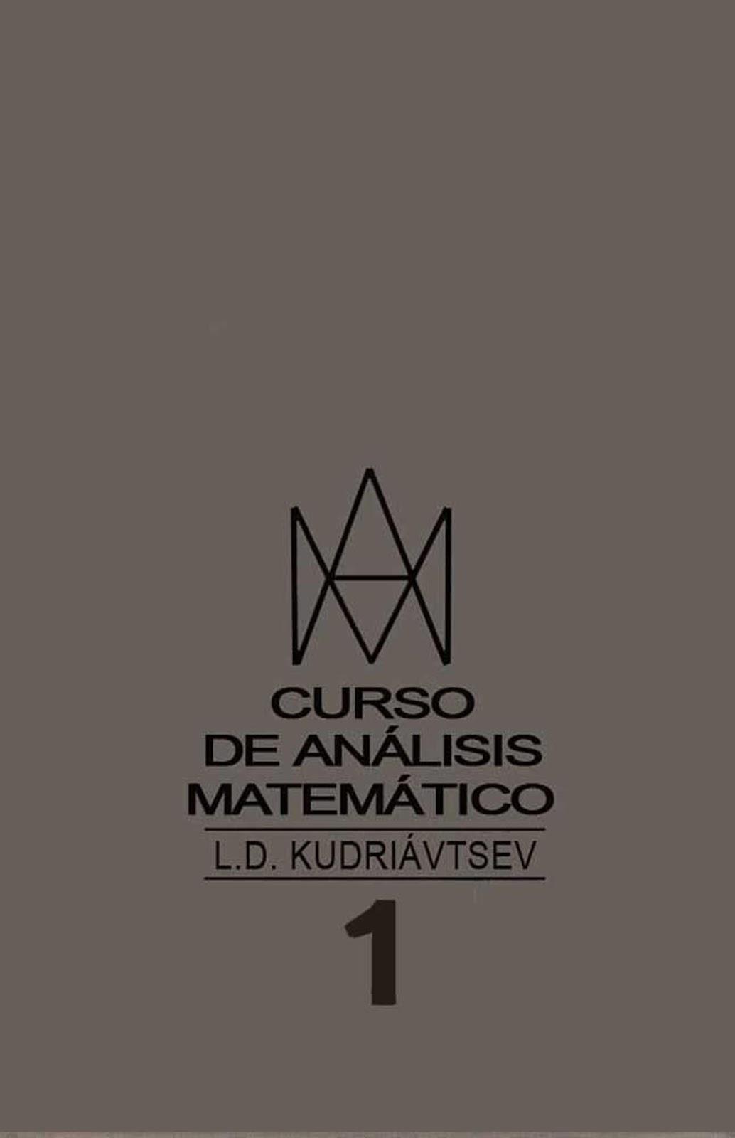 Curso de Análisis Matemático Vol 1 – L. D. Kudriávtsev