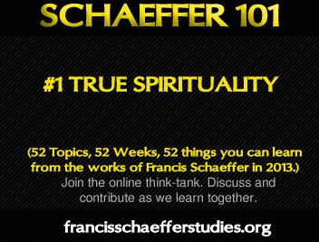 True spirituality francis schaeffer