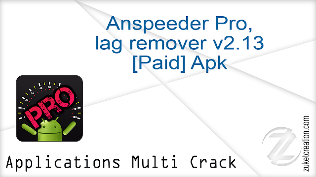 Anspeeder Pro, lag remover v2.13 [Paid] Apk    |  3,51 MB
