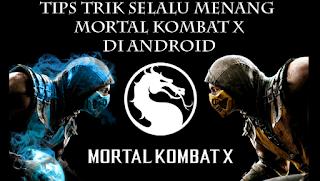 Tips Trik Selalu Menang Bermain Mortal Kombat X Di Android Jurus Fatality