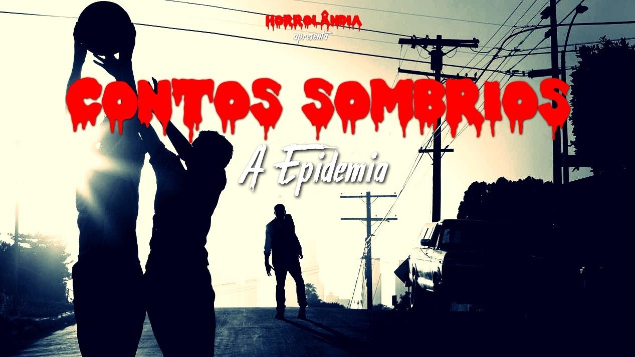 Contos Sombrios S01E03 | A Epidemia - Horrolândia