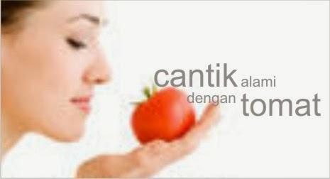 Tomat merupakan salah satu jenis sayuran yang selalu tersedia di dapur Manfaat Buah Tomat Untuk Kecantikan