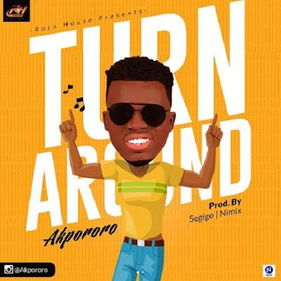 Music: Akpororo – Turn Around