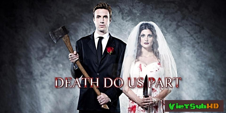 Phim Kẻ Phải Giết VietSub HD | Death Do Us Part 2014