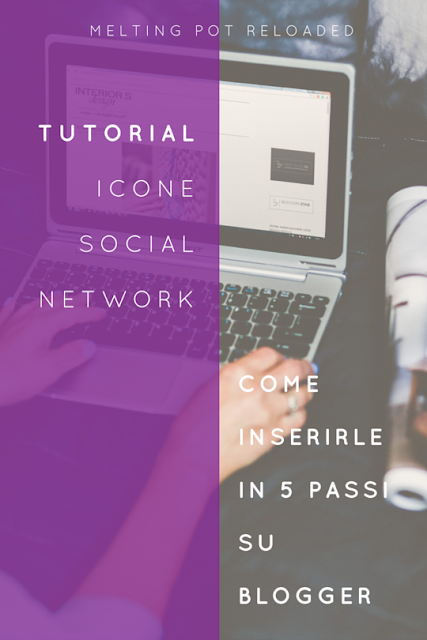 Tutorial Icone Social Network: Come inserirle in 5 passi su Blogger