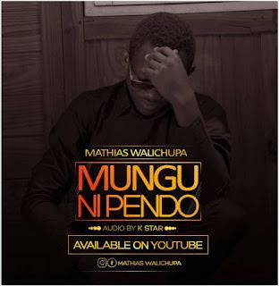 Mathas Walichupa - Mungu Ni Pendo
