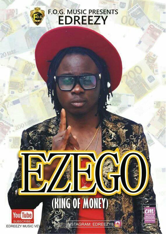 DOWNLOAD MP3: Edreezy – Ezego