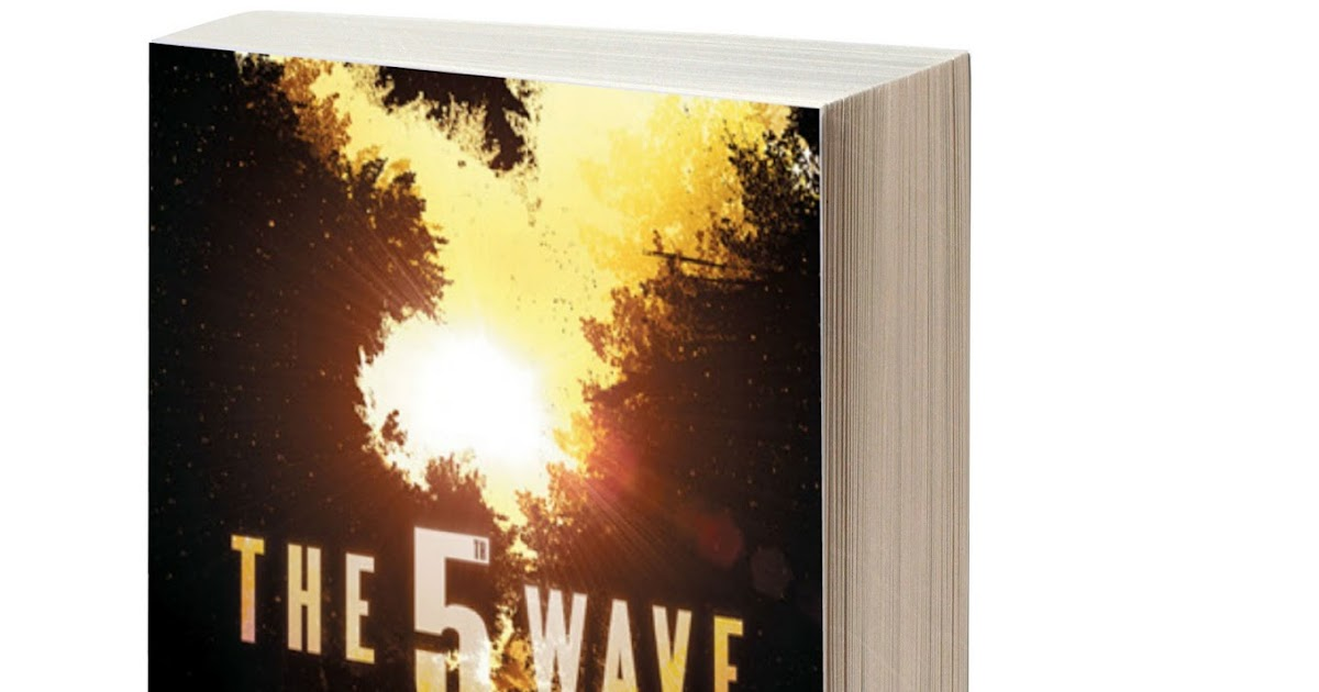 Delirious About Books: ARC Review: The 5th Wave by Rick Yancey