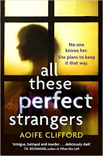 All These Perfect Strangers: A suspenseful and compulsive psychological thriller by Aoife Clifford