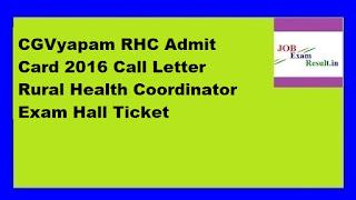 CGVyapam RHC Admit Card 2016 Call Letter Rural Health Coordinator Exam Hall Ticket