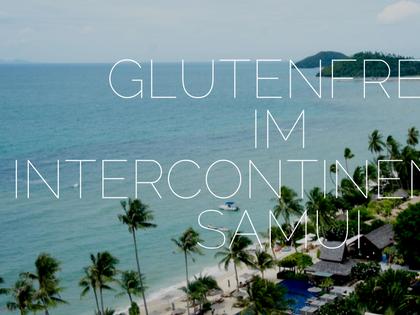glutenfrei im InterContinental Hotel auf Koh Samui, Thailand
