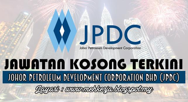 Jawatan Kosong Terkini 2016 di Johor Petroleum Development Corporation Bhd (JPDC)