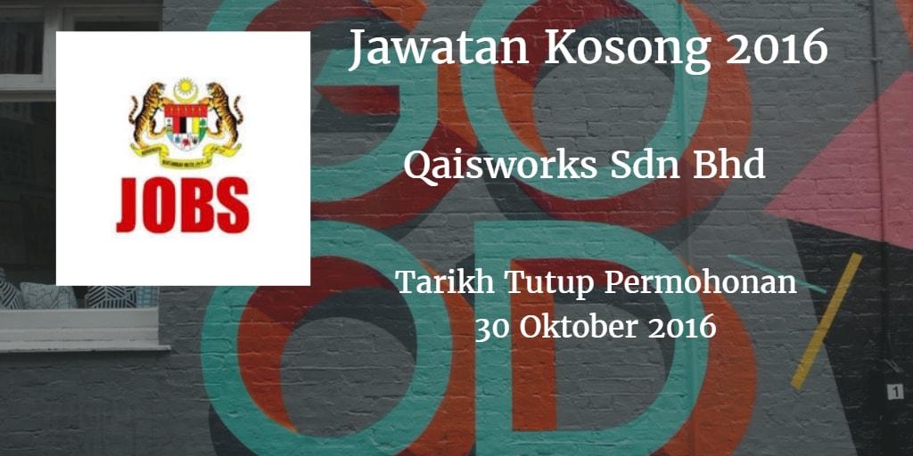 Jawatan Kosong Qaisworks Sdn Bhd 30 Oktober 2016