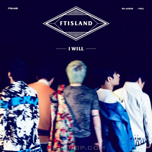 FTISLAND – I WILL (FLAC + ITUNES PLUS AAC M4A)
