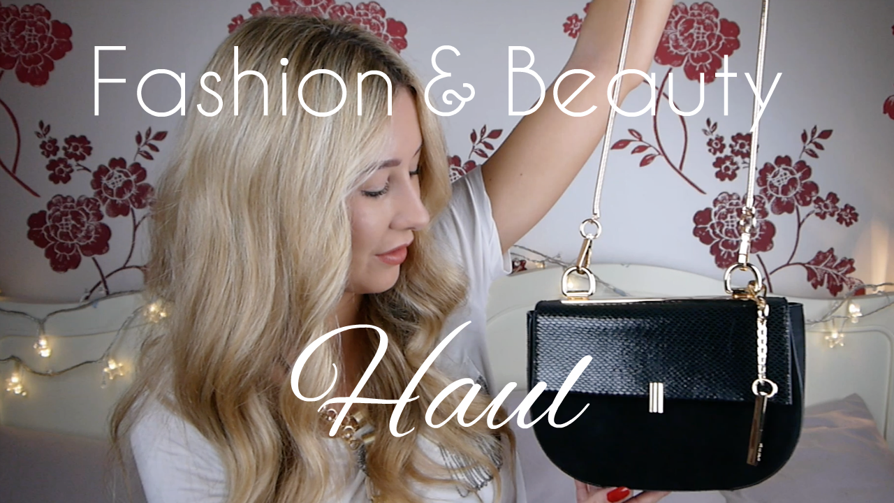 Fashion & Beauty Haul