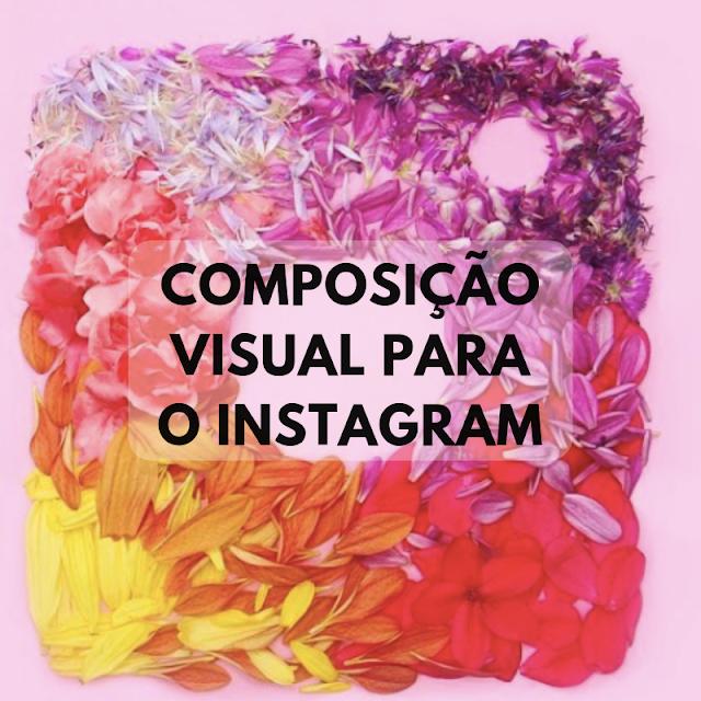 Composição Visual para o Instagram